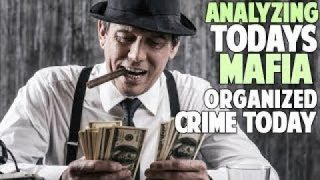Analyzing the Mafia Today – Modern Day Organized Crime & Drug Cartels Today