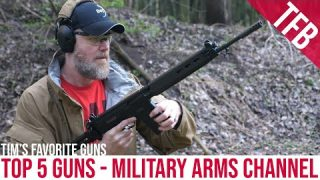 Top 5 Guns: Tim of Military Arms Channel Picks His Favorites