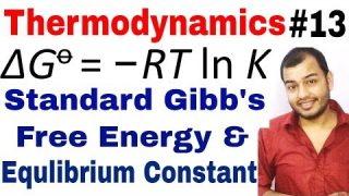 Class 11 chap 6 | Thermodynamics 13 | Standard Gibb's Free Energy and Equilibrium Constant JEE/NEET